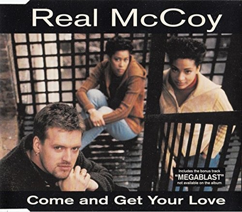Real Mccoy Come & Get Your Love