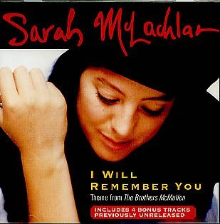 Sarah Mclachlan I Will Remember You