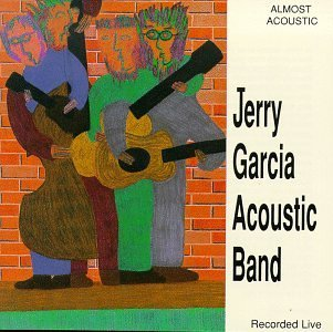 Garcia Jerry Band Garcia Almost Acoustic