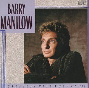 Manilow Barry Vol. 3 Greatest Hits Greatest Hits