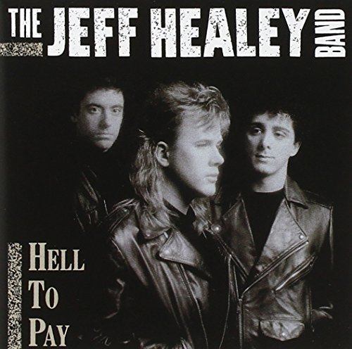 Healey Jeff Band Hell To Pay