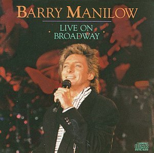 Barry Manilow Live On Broadway