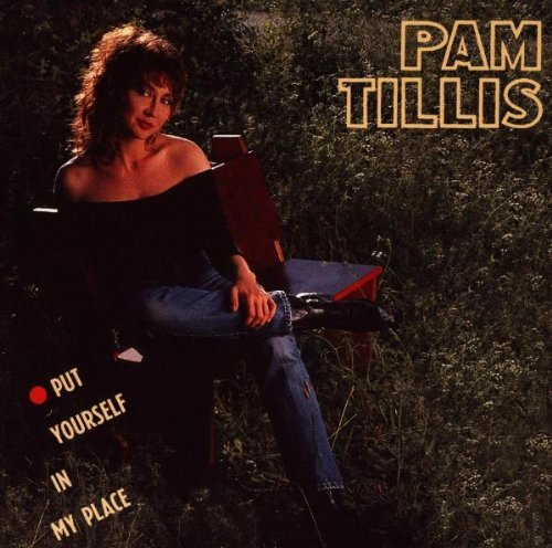 Pam Tillis Put Yourself In My Place