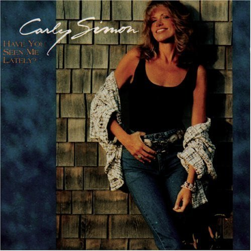 Carly Simon Have You Seen Me Lately?