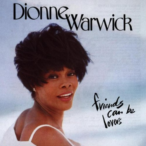Dionne Warwick Friends Can Be Lovers