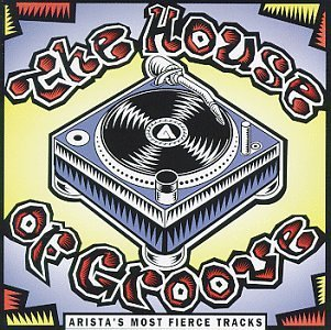 House Of Groove Arista's Mo House Of Groove Arista's Most Dr. Alban Snap L.A. Style Tlc Lennox Klf Mood Swings