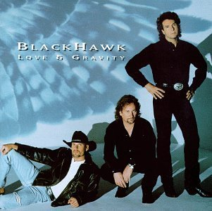 Blackhawk Love & Gravity