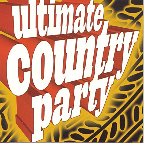 Ultimate Country Party Vol. 1 Ultimate Country Party Jackson Gill Twain Byrd Strait Ultimate Country Party