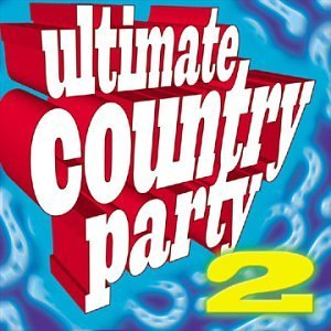 Ultimate Country Party Vol. 2 Ultimate Country Party Mccoy Jackson Clark Diffie Ultimate Country Party