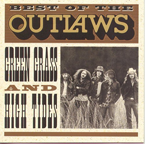 Outlaws Best Of Green Grass & High Tid
