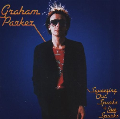 Graham Parker Squeezing Out Sparks Live Spar 2 On 1