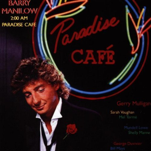 Barry Manilow 2 A.M. Paradise Cafe Barry Manilow Masters