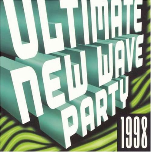 Ultimate New Wave Dance Par 1998 Ultimate New Wave Dance P Soft Cell Abc Culture Club M Ultimate New Wave Dance Party