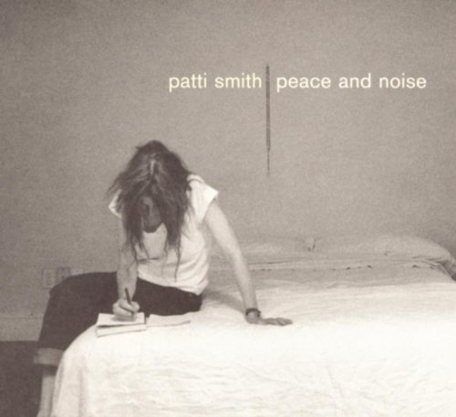 Patti Smith Peace & Noise