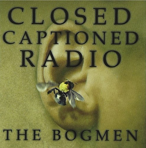 Bogmen Closed Captioned Radio