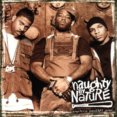 Naughty By Nature Nineteen Naughty Nine Nature's Explicit Version