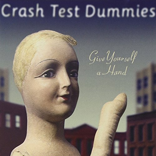 Crash Test Dummies Give Yourself A Hand