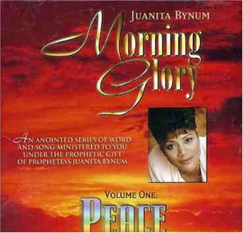 Juanita Bynum Morning Glory Vol. 1 Peace Morning Glory