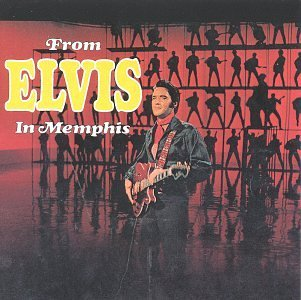 Presley Elvis From Elvis In Memphis