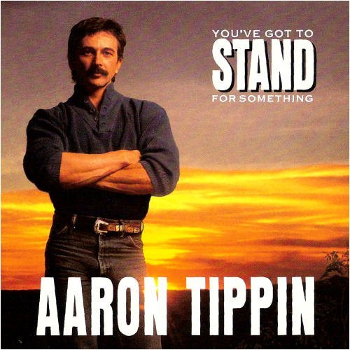 Tippin Aaron You've Got To Stand For Someth