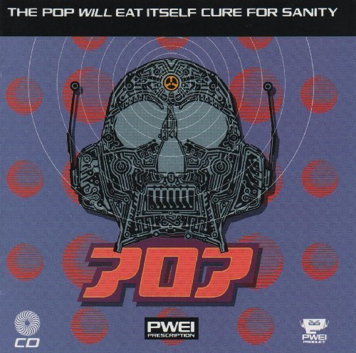 Pop Will Eat Itself Cure For Sanity