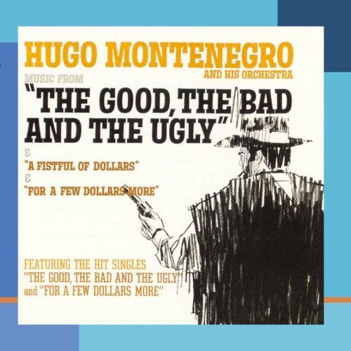 Hugo & His Orchestr Montenegro Music From Good The Bad & The Ugly For A Few Dollars More