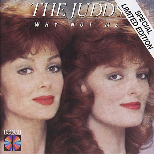 Judds Why Not Me