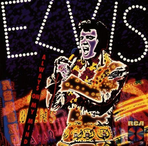 Presley Elvis Always On My Mind