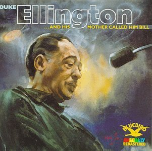 Duke Ellington His Mother Called Him Bill
