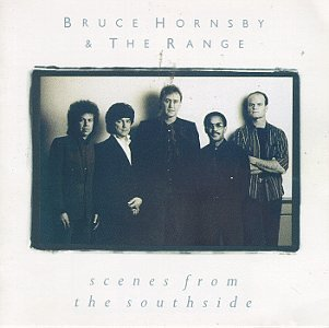 Bruce Hornsby & The Range Scenes From The Southside