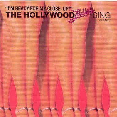 Hollywood Ladies Sing I'm Ready For My Close Hollywood Ladies Sing I'm Ready For My Close