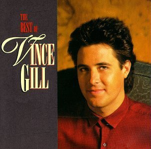 Vince Gill Best Of Vince Gill