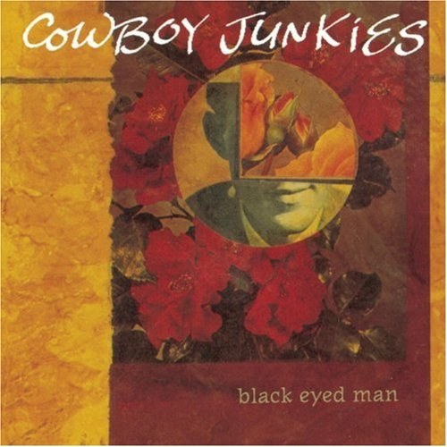 Cowboy Junkies Black Eyed Man