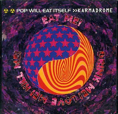 Pop Will Eat Itself Karmadrome