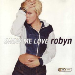 Robyn Show Me Love