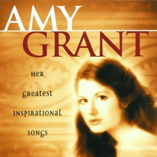 Amy Grant Her Greatest Inspirational Son