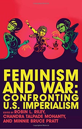 Robin Lee Riley Feminism And War Confronting Us Imperialism