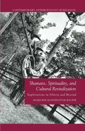M. Balzer Shamans Spirituality And Cultural Revitalization Explorations In Siberia And Beyond