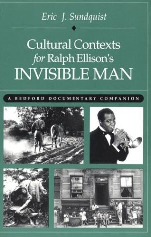 Eric J. Sundquist Cultural Contexts For Ralph Ellison's Invisible Ma A Bedford Documentary Companion