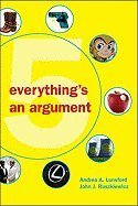 Andrea A. Lunsford Everything's An Argument With Readings 0005 Edition;