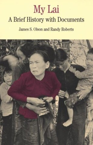 James S. Olson My Lai A Brief History With Documents