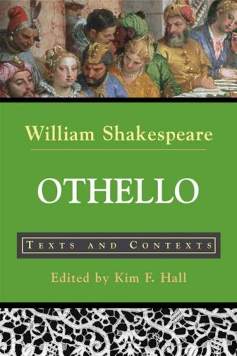William Shakespeare Othello The Moor Of Venice Texts And Contexts