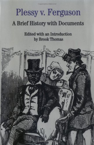 Brook Thomas Plessy V. Ferguson A Brief History With Documents