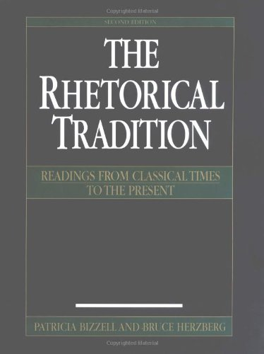 Patricia Bizzell The Rhetorical Tradition Readings From Classical Times To The Present 0002 Edition;