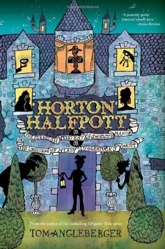 Tom Angleberger Horton Halfpott Or The Fiendish Mystery Of Smugwick Manor; Or T