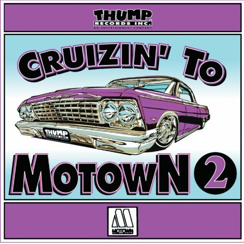 Cruzin To Motown Vol. 2 Cruzin To Motown