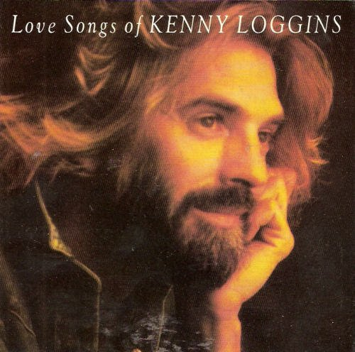 Kenny Loggins Love Songs Of Kenny Loggins