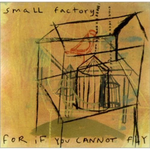 Small Factory For If You Cannot Fly