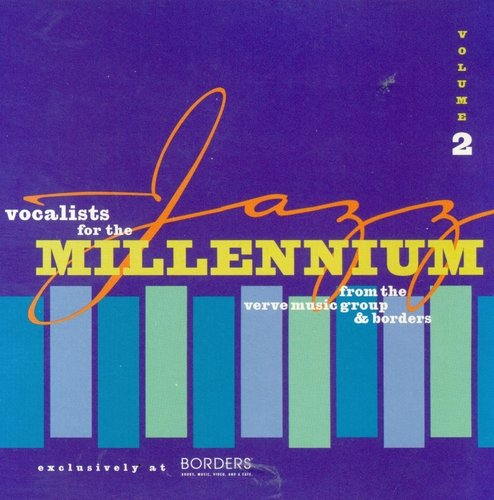 Jazz Vocalists For The Millenium Vol. 2 Jazz Vocalists For The Millenium