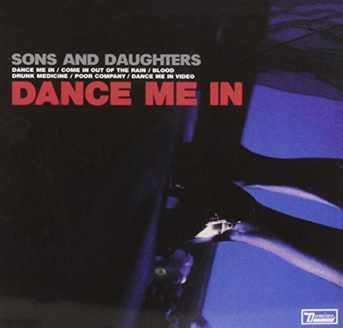 Sons & Daughters Dance Me In